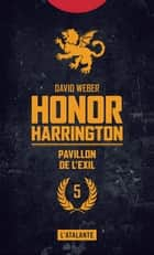 Pavillon de l'exil - Honor Harrington, T5 ebook by Florence Bury, David Weber
