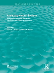 Analyzing Natural Systems - Analysis for Regional Residuals-Environmental Quality Management ebook by