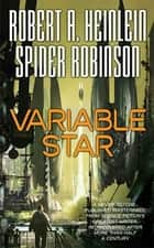 Variable Star ebook by Robert A. Heinlein,Spider Robinson