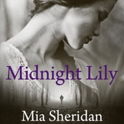 Midnight Lily audiobook by Mia Sheridan