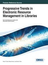 Progressive Trends in Electronic Resource Management in Libraries ebook by