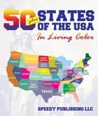 Fifty+ States Of The USA In Living Color ebook by Speedy Publishing