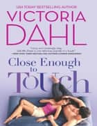 Close Enough to Touch (Mills & Boon M&B) ekitaplar by Victoria Dahl