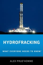 Hydrofracking - What Everyone Needs to Know? ebook by Alex Prud'homme