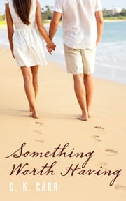 Something Worth Having ebook by C.K. Carr