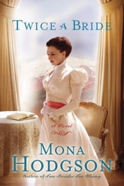 Twice a Bride - A Novel ebook by Mona Hodgson
