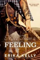 More Than A Feeling ebook by Erika Kelly