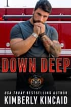Down Deep ebook by Kimberly Kincaid