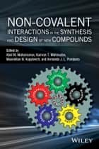 Non-covalent Interactions in the Synthesis and Design of New Compounds ebook by Abel M. Maharramov,Kamran T. Mahmudov,Maximilian N. Kopylovich,Armando J. L. Pombeiro