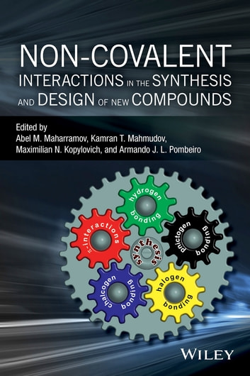 Non-covalent Interactions in the Synthesis and Design of New Compounds ebook by