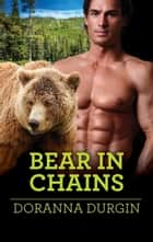 Bear in Chains ebook by Doranna Durgin