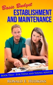 Basic Budget Establishment and Maintenance: Book Two - for Teens and Young Adults ebook by Ronald E. Hudkins