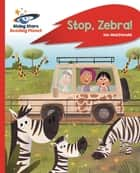 Reading Planet - Stop, Zebra! - Red A: Rocket Phonics ebook by Ian Macdonald