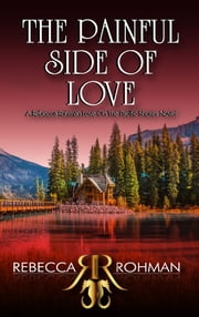 The Painful Side of Love ebook by Rebecca Rohman
