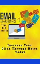 Email Marketing Tips And Tricks ekitaplar by John Hawkins