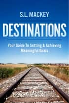 Destinations ebook by S.L. Mackey