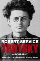 Trotsky - A Biography ebook by Robert Service