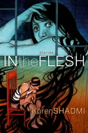 In the Flesh - Stories ebook by Koren Shadmi