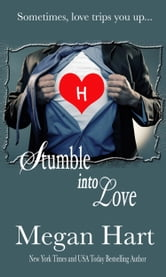 Stumble into Love ebook by Megan Hart