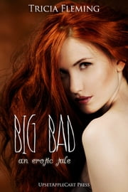 Big Bad - An Erotic Tale ebook by Tricia Fleming