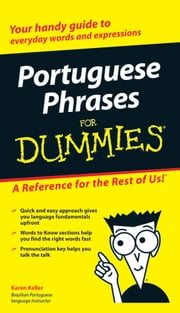 Portuguese Phrases For Dummies ebook by Karen Keller