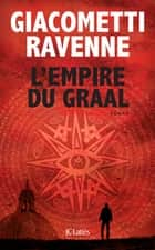 L'Empire du Graal ebook by Eric Giacometti,Jacques Ravenne