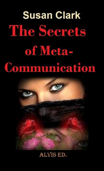 The Secret of Meta-Communication ebook by Susan Clark
