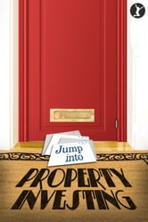Jump Into Property Investing ebook by Michael Sylvester