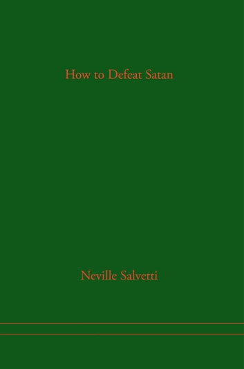 How to Defeat Satan ebook by Neville Salvetti