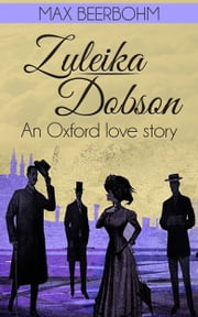 Zuleika Dobson ebook by Max Beerbohm