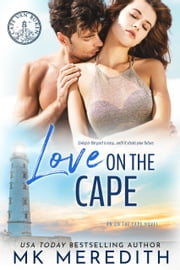 Love on the Cape - an on the Cape Novel ebook by MK Meredith
