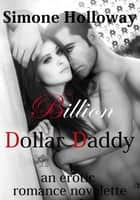 Billion Dollar Daddy ebook by Simone Holloway