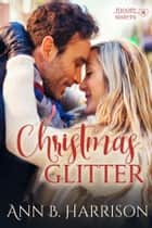Christmas Glitter ebook by Ann B. Harrison