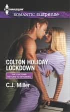 Colton Holiday Lockdown ekitaplar by C.J. Miller