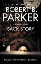 Back Story ebook by Robert B Parker