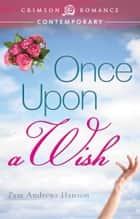 Once Upon a Wish ebook by Pam Andrews Hanson