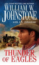 Thunder of Eagles ebook by William W. Johnstone,J.A. Johnstone