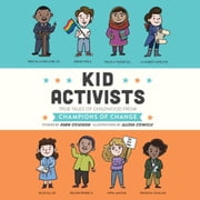 Kid Activists - True Tales of Childhood from Champions of Change audiobook by Robin Stevenson