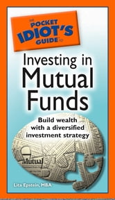 The Pocket Idiot's Guide to Investing in Mutual Funds ebook by Lita Epstein MBA