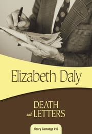 Death and Letters - Henry Gamadge #15 ebook by Elizabeth Daly