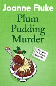 Plum Pudding Murder (Hannah Swensen Mysteries, Book 12) - A perfectly cosy mystery for Christmas ebook by Joanne Fluke