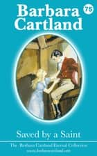 75. Saved By A Saint ebook by Barbara Cartland