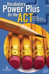 Vocabulary Power Plus for the ACT - Book Two ebook by Daniel A. Reed