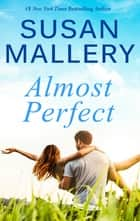 Almost Perfect ebook by SUSAN MALLERY