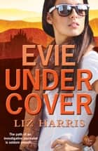 Evie Undercover (Choc Lit) ebook by Liz Harris