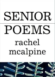 Senior Poems ebook by Rachel McAlpine