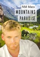 Mountains Paradise ebook by NM Mass