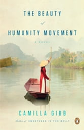 The Beauty of Humanity Movement - A Novel ebook by Camilla Gibb