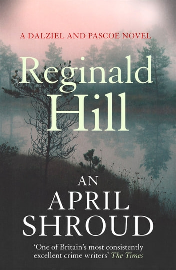 An April Shroud (Dalziel & Pascoe, Book 4) ebook by Reginald Hill
