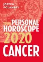 Cancer 2020: Your Personal Horoscope ekitaplar by Joseph Polansky